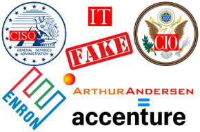 GSA CISO seal, Enron logo, IT FAKE, Arthur Andersen logo, Accenture logo, U.S. CIO seal.