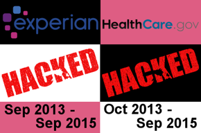 Experian hacked Sep 2013 - Sep 2015; HealthCare.gov hacked Oct 2013 - Sep 2015.
